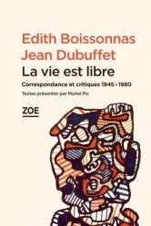 La vie est libre. Correspondance et critiques 1945-1980