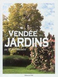 La Vendée des jardins : au fil de l'histoire