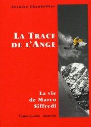 La Trace de l'Ange. La vie de Marco Siffredi