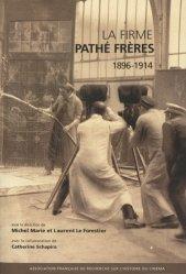 La firme Pathé Frères 1896-1914