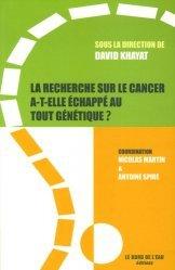 La recherche sur le cancer a-t-elle échappée au tout génétique