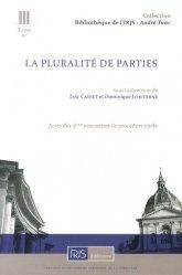 La pluralité de parties et autres questions d'actualité procédurale en matière civile