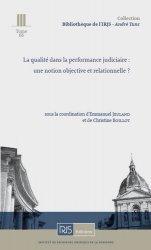 La qualité dans la performance judiciaire. Une notion objective et relationnelle