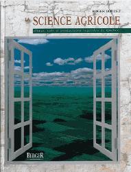 La Science agricole : climat, sols et productions végétales du Québec