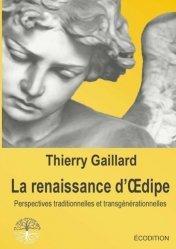 La renaissance d'Oedipe, perspectives traditionnelles et transgénérationnelles