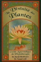 La Divinité des plantes. Guide Ayurvédique de phytothérapie