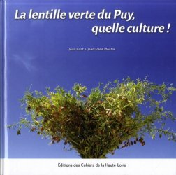La lentille verte du Puy, quelle culture !