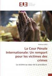 La Cour Pénale Internationale : Un rempart pour les victimes des crimes