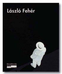 Laszlo Fehér. Exposition au Musée d'Art Moderne de Saint-Etienne Métropole du 10 décembre 2011 eu 5 février 2012, Edition français-anglais-italien