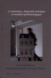 La miniature, dispositif artistique et modèle épistémologique