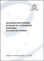 La situation des étrangers au regard de la Convention européenne des Droits de l'Homme. 2ème édition
