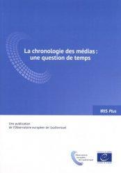 La chronologie des médias : une question de temps