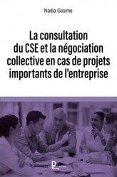 La consultation du CSE et la négociation collective en cas de projet important de l'entreprise
