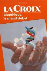 La Croix Hors-série : Bioéthique, le grand débat