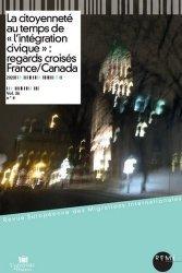 La citoyenneté au temps de 'l'intégration civique' : regards croisés France/Canada
