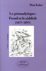 La préanalytique. Freud et le yiddish (1877-1897), 3e édition revue et corrigée