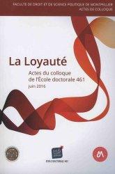 La loyauté. Actes du Colloque de l'école doctorale droit et science politique (ED 461)