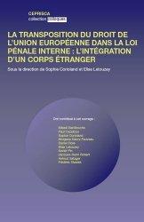 La transposition du droit de l'union européenne dans la loi pénale interne : l'intégration d'un corps étranger
