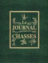 La couverture et les autres extraits de Le journal de mes chasses