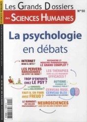 Les Grands Dossiers des Sciences Humaines N° 50, mars-avril-mai 2018 : La psychologie en débats