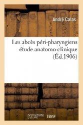 Les abcès péri-pharyngiens étude anatomo-clinique