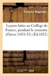 Leçons faites au Collège de France, pendant le semestre d'hiver (1851-52)