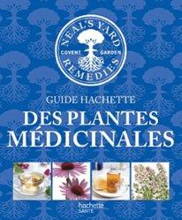 Le guide Hachette des plantes médicinales