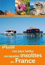 Les plus belles escapades insolites en France