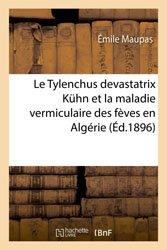 Le Tylenchus devastatrix Kuhn et la maladie vermiculaire des fèves en Algérie
