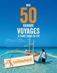 Les 50 grands voyages à faire dans sa vie