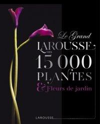 Le grand Larousse des 15 000 plantes et fleurs de jardin