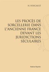 Les procès de sorcellerie dans l'ancienne France devant les juridictions séculaires