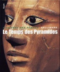 Le Temps des Pyramides. De la Préhistoire aux Hyksos (1560 avant Jésus-Christ)