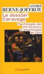 Le dossier Caravage. Psychologie des attributions et psychologie de l'art