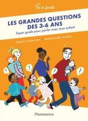 Les grandes questions des 3-6 ans. Super guide pour parler avec mon enfant
