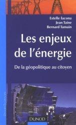 Les enjeux de l'énergie De la géopolitique au citoyen