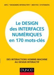 Le design des interfaces numériques en 170 mots-clés