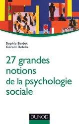 Les 27 grandes notions de la psychologie sociale