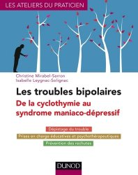 Les troubles bipolaires : de la cyclothymie au syndrome maniaco-dépressif