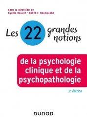 Les 22 grandes notions de psychologie clinique et psychopathologie