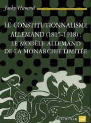 Le constitutionnalisme allemand (1815-1918) : le modèle allemand de la monarchie limitée