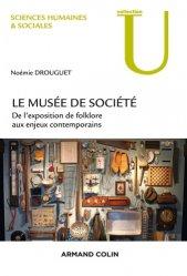 Les musées de société. De l'exposition de folklore aux enjeux contemporains