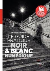 Le guide pratique du noir & blanc numérique