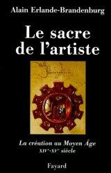 Le sacre de l'artiste. La création au Moyen-Âge XIVème-XVème siècle