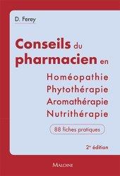 Les conseils du pharmacien en Homéopathie, Nutrithérapie, Aromathérapie, Phytothérapie