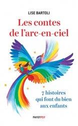 Les contes de l'arc-en-ciel. 7 histoires qui font du bien aux enfants