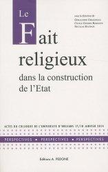 Le fait religieux dans la construction de l'Etat. Actes du colloque de l'Université d'Orléans, 17-18 juin 2014