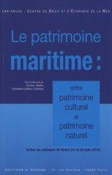 Le patrimoine maritime : entre patrimoine culturel et patrimoine naturel. Actes du colloque de Brest, 23 et 24 juin 2016