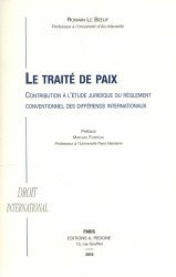 Le traité de paix. Contribution à l'étude juridique du règlement conventionnel des différends internationaux