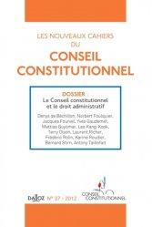 Les nouveaux cahiers du Conseil constitutionnel N° 37 : Le conseil constitutionel et le droit administratif